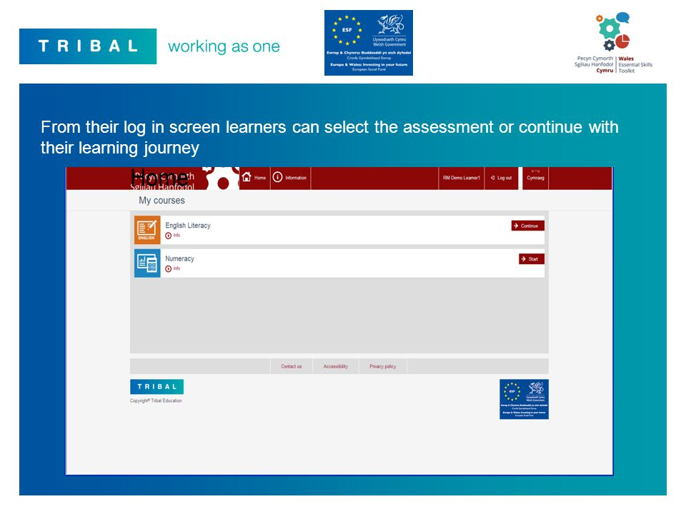 From their log in screen learners can select the assessment or continue with their learning journey