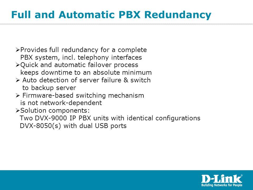 Two DVX 9000+ dual-USB DVX8050 PSTN DVX 9000(backup) IP Phones LAN/WAN USB DVX 9000(primary) SIP Trunking