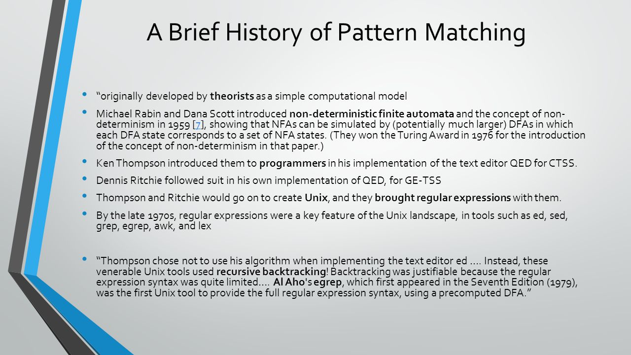 "A Brief History of Pattern Matching ""originally developed by theorists as a simple computational model Michael Rabin and Dana Scott introduced non-det"