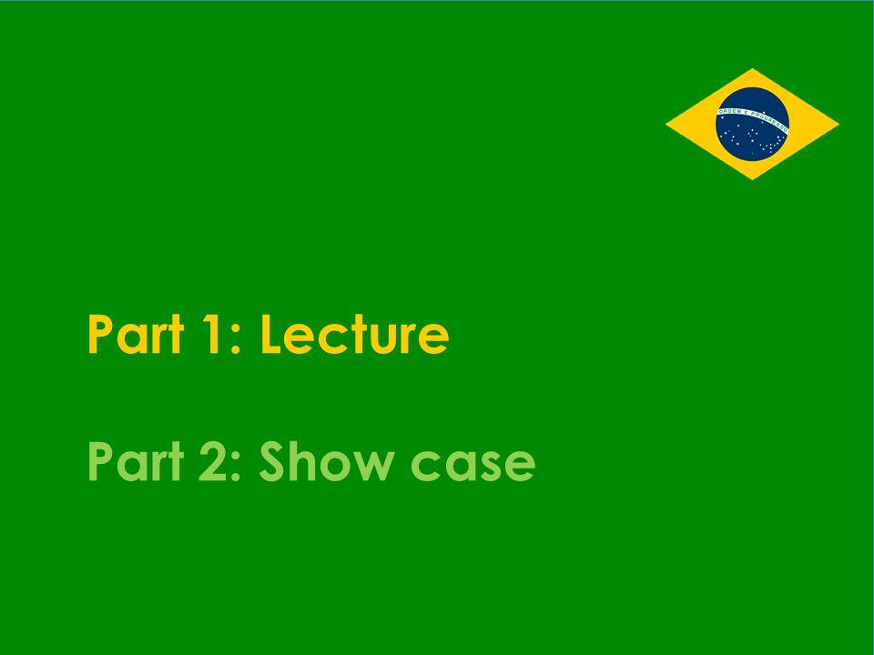 Part 1: Lecture Part 2: Show case