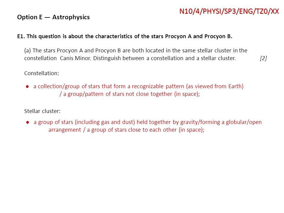 N10/4/PHYSI/SP3/ENG/TZ0/XX Option E — Astrophysics E1.