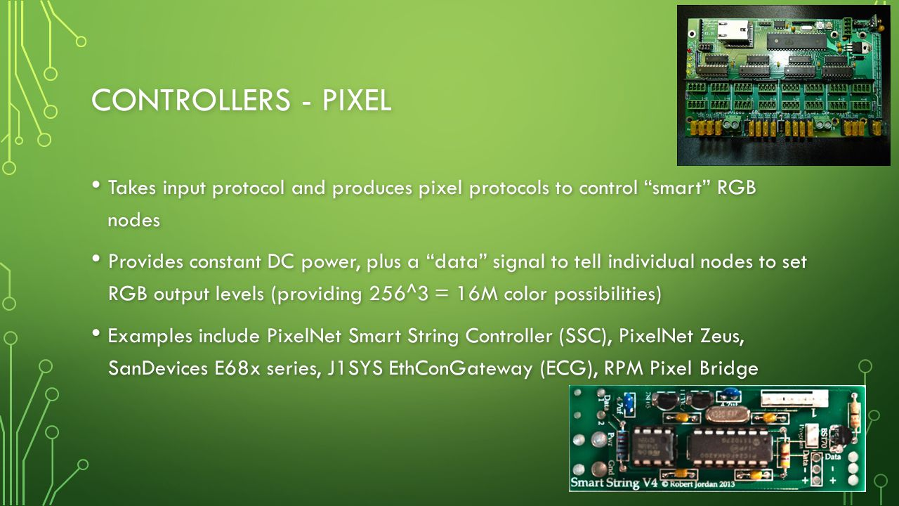 """CONTROLLERS - PIXEL Takes input protocol and produces pixel protocols to control """"smart"""" RGB nodes Takes input protocol and produces pixel protocols t"""
