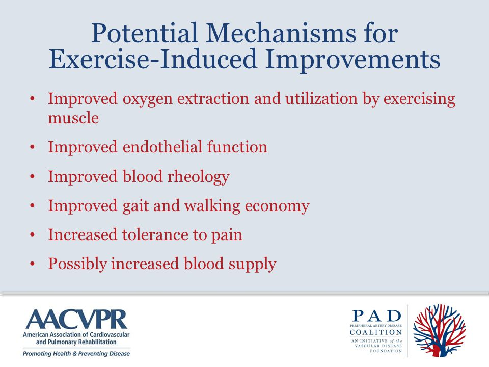 Potential Mechanisms for Exercise-Induced Improvements Improved oxygen extraction and utilization by exercising muscle Improved endothelial function I