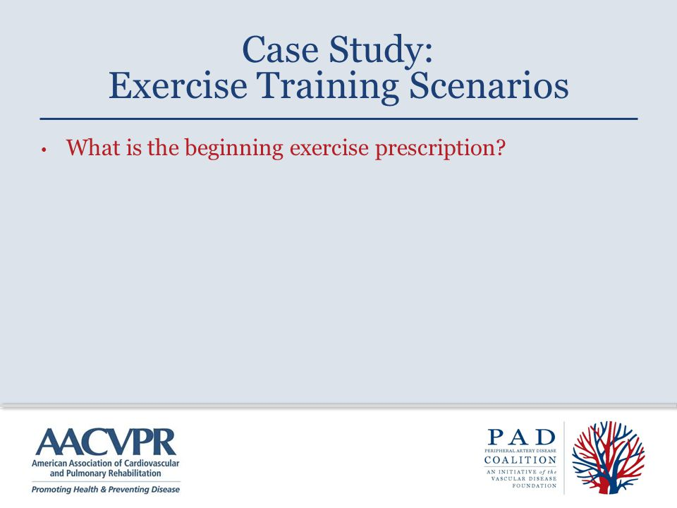 What is the beginning exercise prescription? Case Study: Exercise Training Scenarios