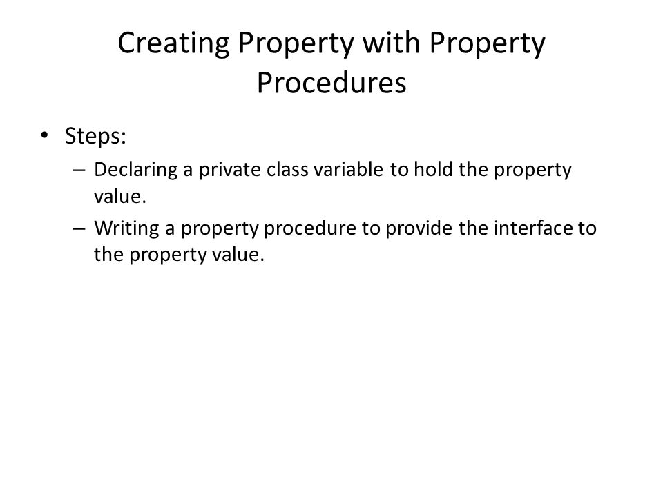 empClass Example Use a private variable to store a property's value.