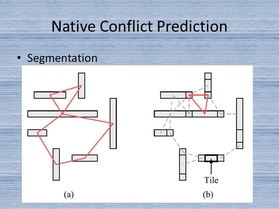 Native Conflict Prediction Segmentation