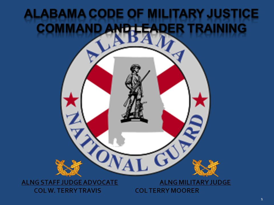 1 ALNG STAFF JUDGE ADVOCATE ALNG MILITARY JUDGE COL W. TERRY TRAVIS COL TERRY MOORER