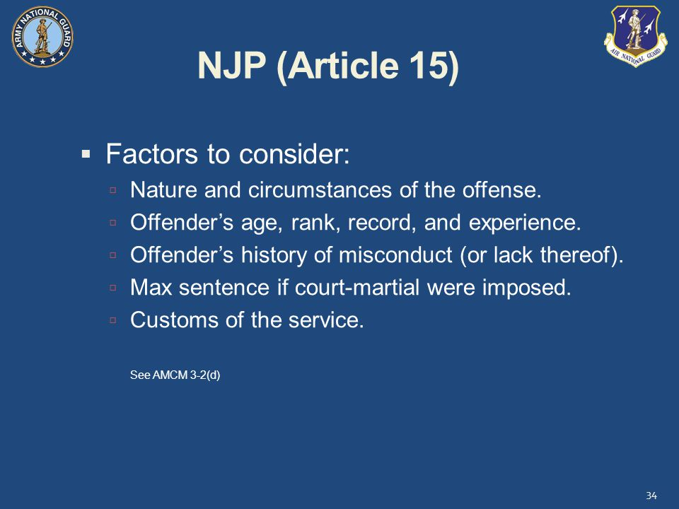 NJP (Article 15)  Factors to consider:  Nature and circumstances of the offense.