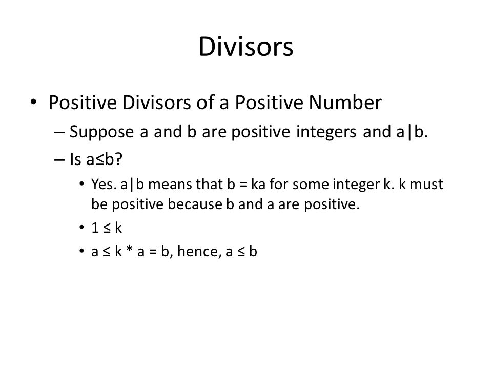 Divisors Positive Divisors of a Positive Number – Suppose a and b are positive integers and a|b.