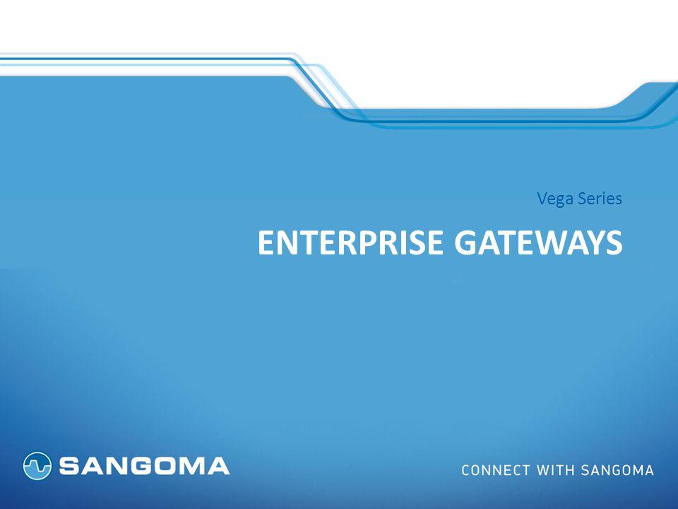 Vega Series: Telecom Appliances Vega 50 – H.323 / SIP – Up to 8 port BRI – Up 10 ports FXO/FXS combos Vega 5000 – H.323 / SIP – 24 or 50 ports FXS – 2 FXO failover to PSTN Vega 100, 200, 400 – 8 to 120 VoIP calls H.323 / SIP – Up to 4 T1/E1 (PRI, CAS) – Power fail hardware – Expandability and upgrades DSP modules Software license © Sangoma Technologies Inc.