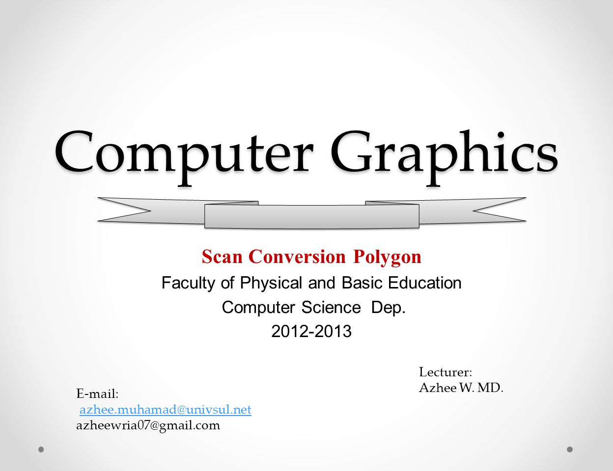 Scan Conversion polygon University of sulaimanyiah - Faculty of Physical and Basic Education - Computer Dep.