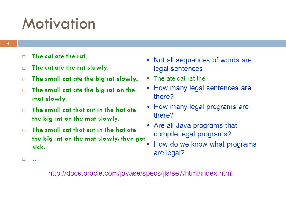 Motivation 4  The cat ate the rat.  The cat ate the rat slowly.