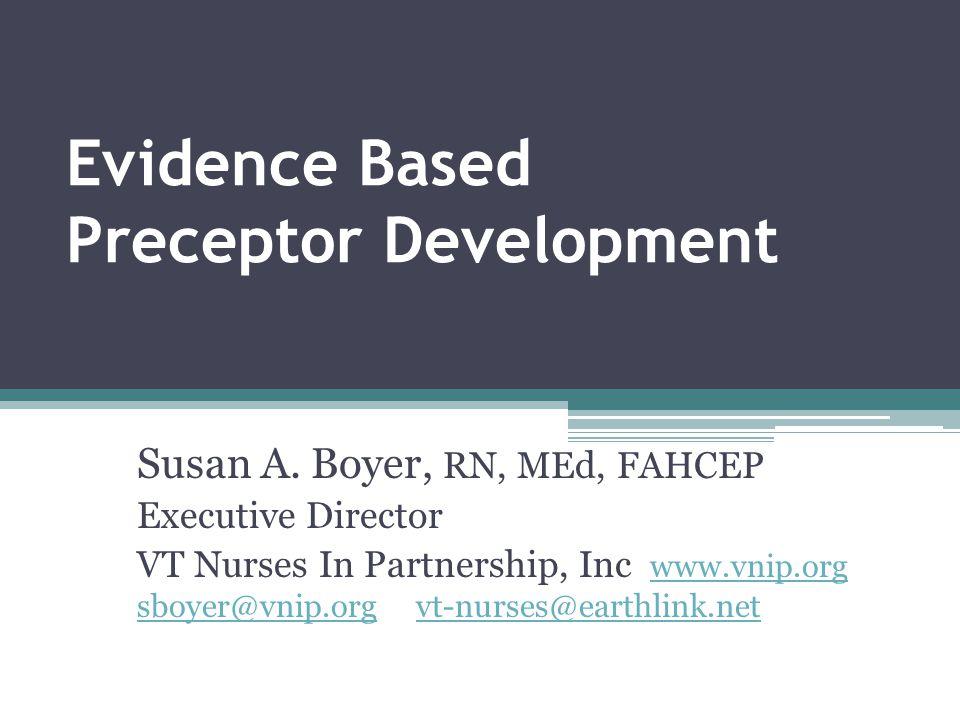 Evidence Based Preceptor Development Susan A.