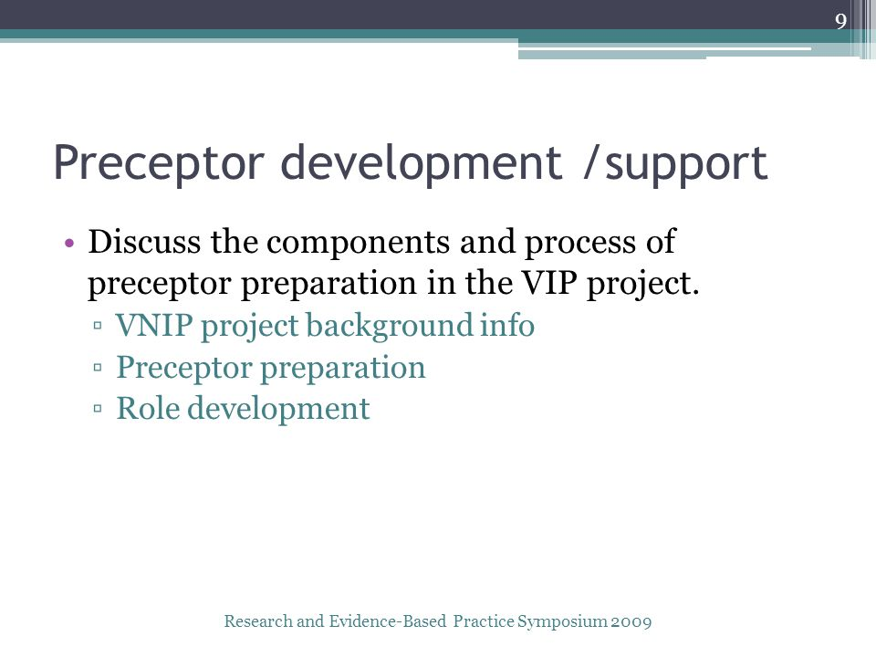 Preceptor development /support Discuss the components and process of preceptor preparation in the VIP project.