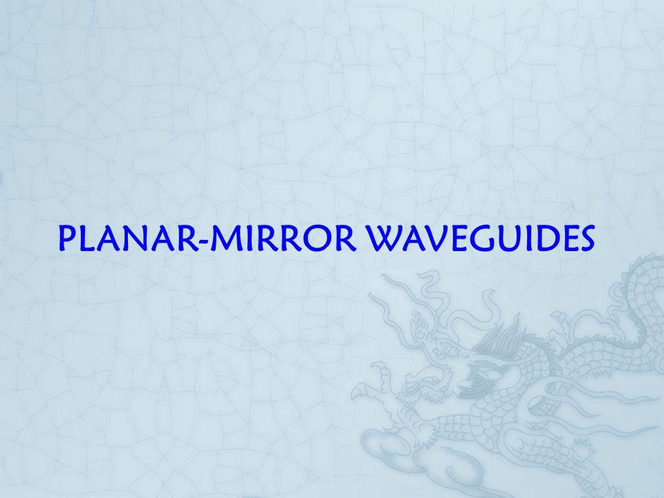 PLANAR-MIRROR WAVEGUIDES