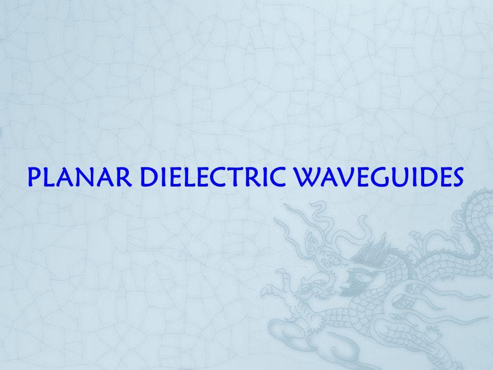 PLANAR DIELECTRIC WAVEGUIDES