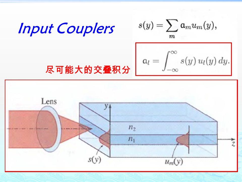 Input Couplers 尽可能大的交叠积分