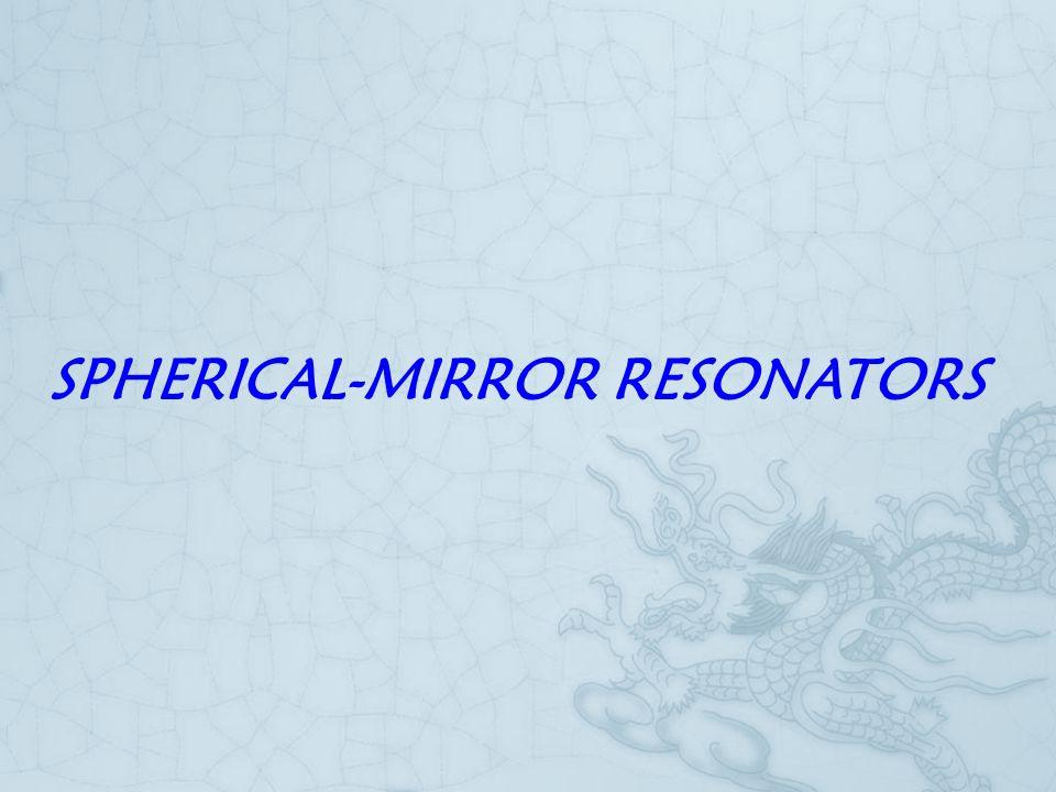 SPHERICAL-MIRROR RESONATORS