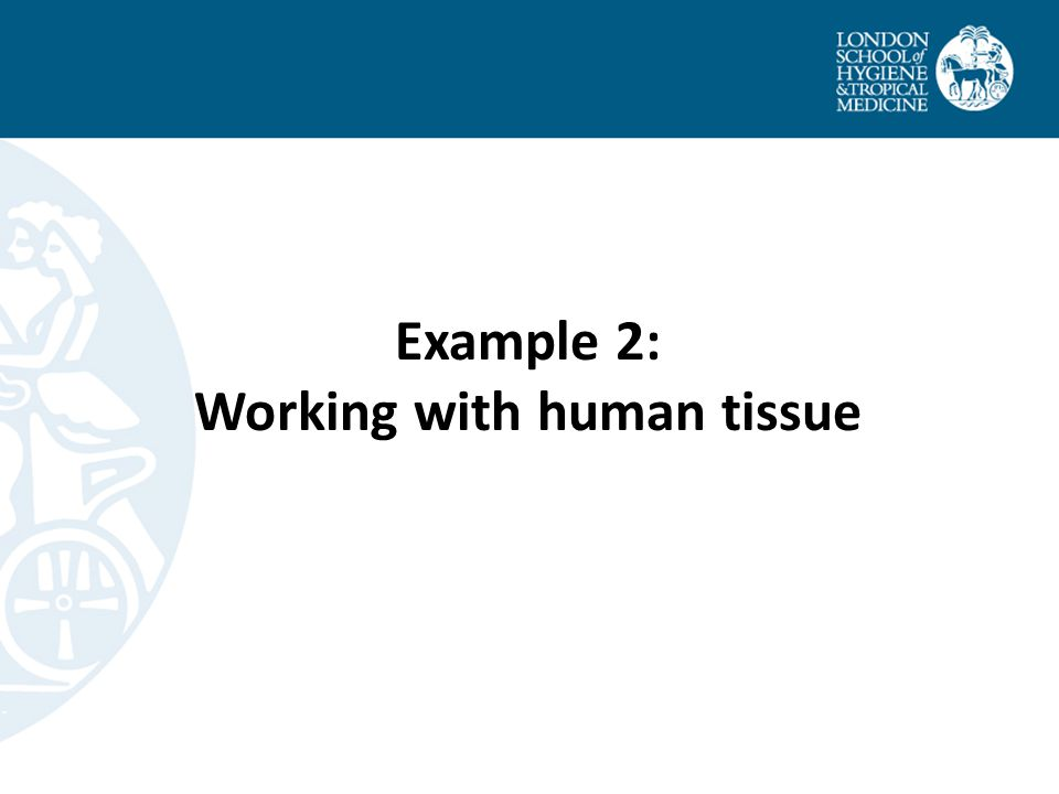 Example 2: Working with human tissue