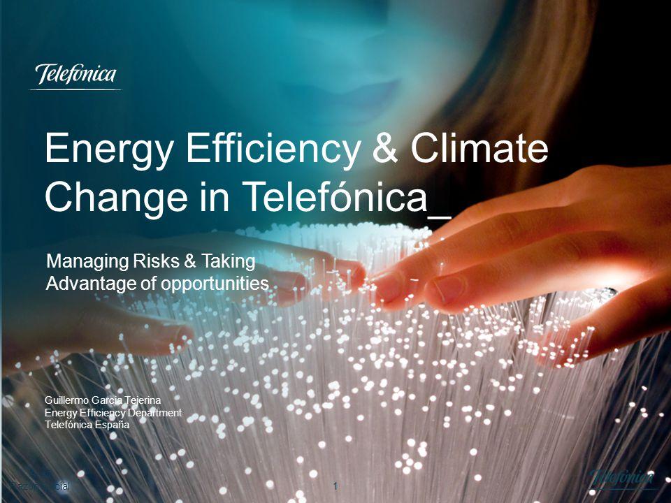 1 Área Razón Social Energy Efficiency & Climate Change in Telefónica_ Guillermo Garcia Tejerina Energy Efficiency Department Telefónica España Managin