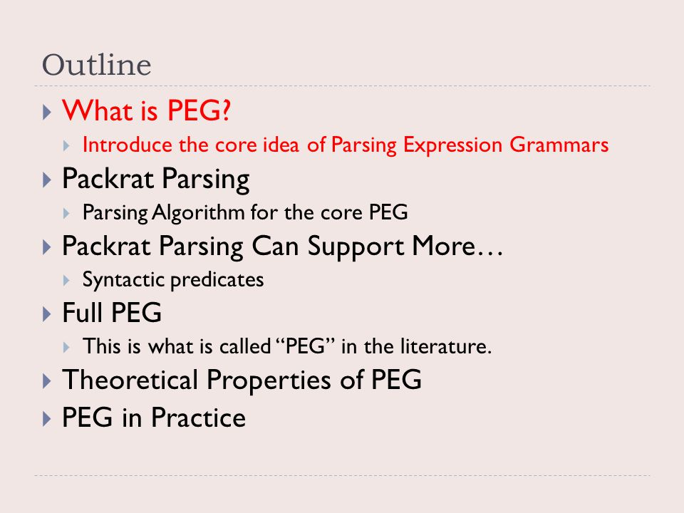 PEG in Practice  Two Topics  When is PEG useful?  Implementations