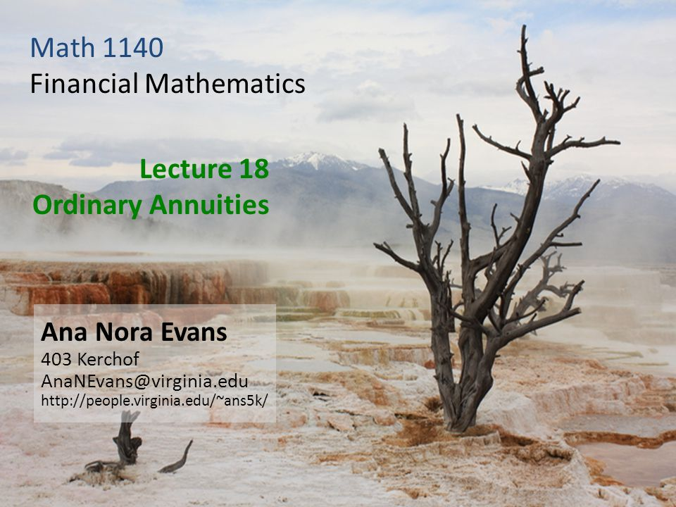 Math 1140 - Financial Mathematics Wednesday Homework 6 due Read sections 4.1 and 4.2 Project Teams due next Friday.