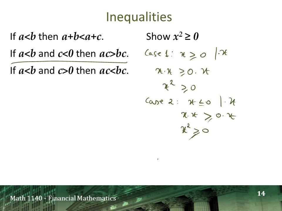 Math 1140 - Financial Mathematics If a<b then a+b<a+c.