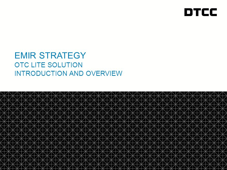 © DTCC 12 Dedicated OTCLite webpage (http://www.dtcc.com/en/data-and-repository-services/global-trade-repository/otc-lite.aspx)http://www.dtcc.com/en/data-and-repository-services/global-trade-repository/otc-lite.aspx Includes recorded presentations, user guide, connectivity guide, up to date template and a schedule of online demonstrations Dedicated UAT Support team –Support available in multiple European languages –Email support for testing: otcliteuat@dtcc.comotcliteuat@dtcc.com for production: otclitesupport@dtcc.comotclitesupport@dtcc.com –Hotline support: Europe/UK/Asia: +44 (0)207-136-6328 (Options 1,3) North America: 1-888-382-2721 Sending Queries Useful to always include the following information Your account number Your Batch ID Your csv submission file O-code Section E: Client Support