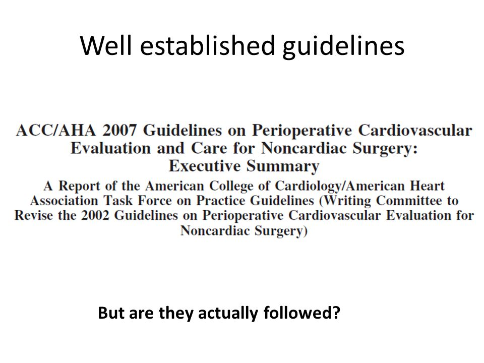 Well established guidelines But are they actually followed?