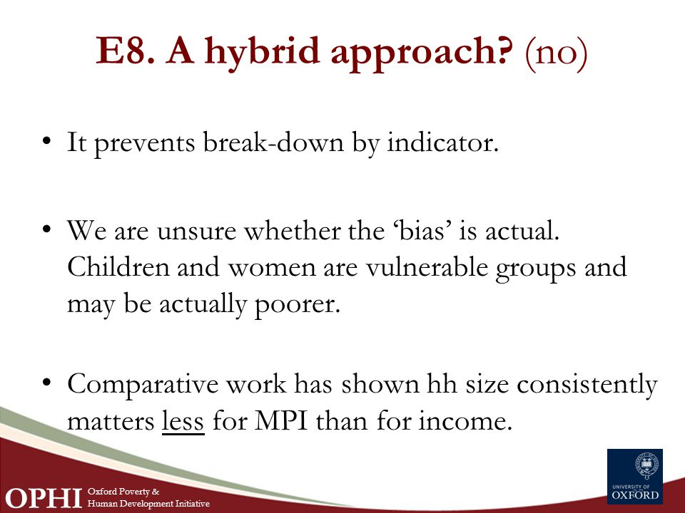 E8. A hybrid approach. (no) It prevents break-down by indicator.