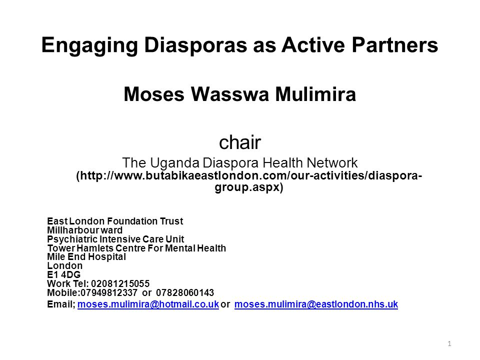 Objective This presentation aims to update about existing practices of diasporas and to enlighten those engaged in formulating health projects to engage diasporas as active partners 2