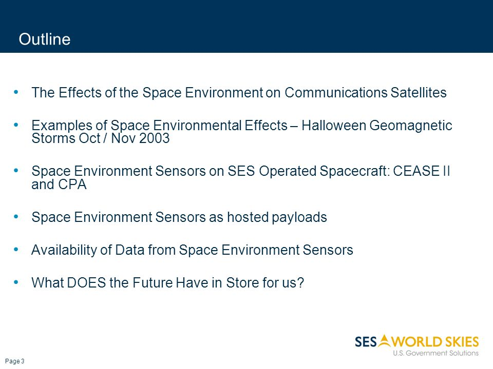 Outline The Effects of the Space Environment on Communications Satellites Examples of Space Environmental Effects – Halloween Geomagnetic Storms Oct /