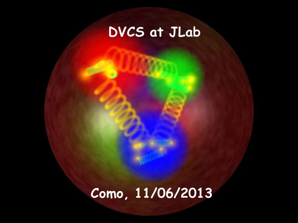 DVCS at JLab Como, 11/06/2013