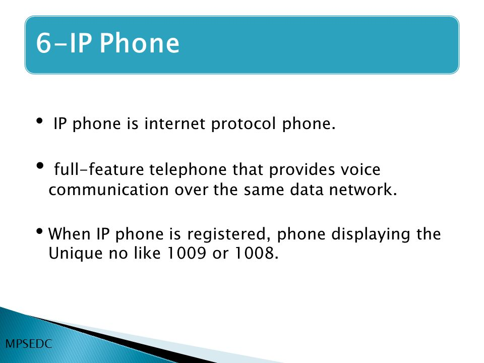 IP phone is internet protocol phone. full-feature telephone that provides voice communication over the same data network. When IP phone is registered,