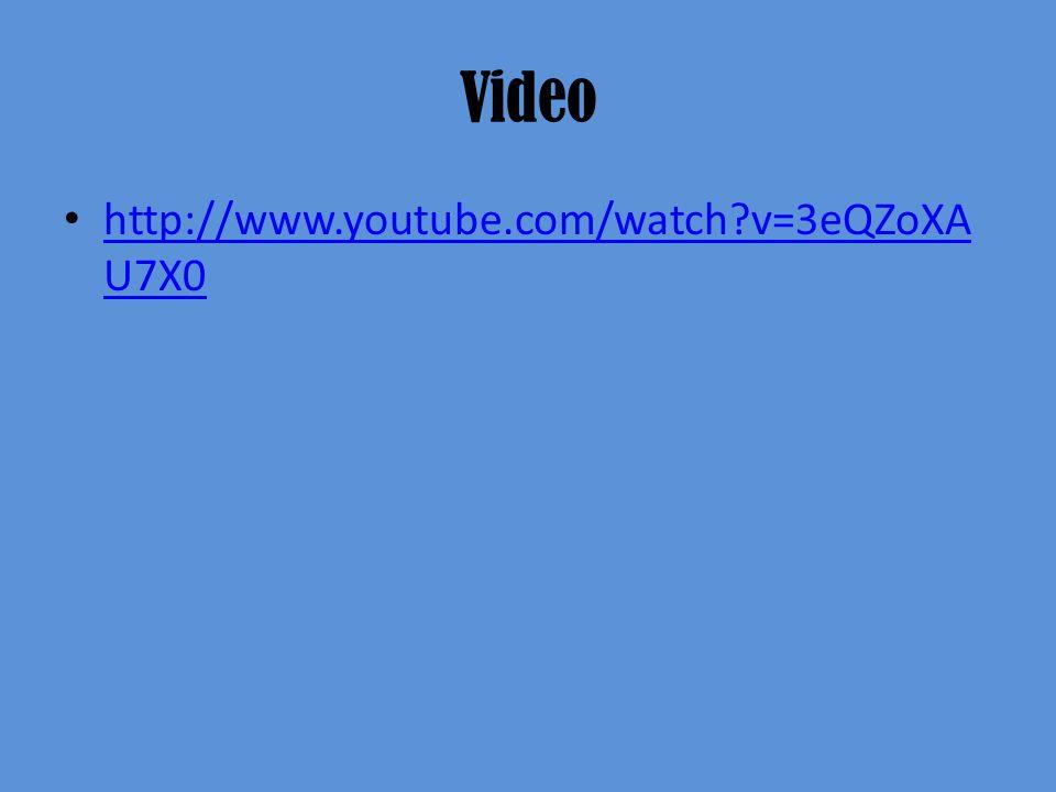 Video http://www.youtube.com/watch?v=3eQZoXA U7X0 http://www.youtube.com/watch?v=3eQZoXA U7X0
