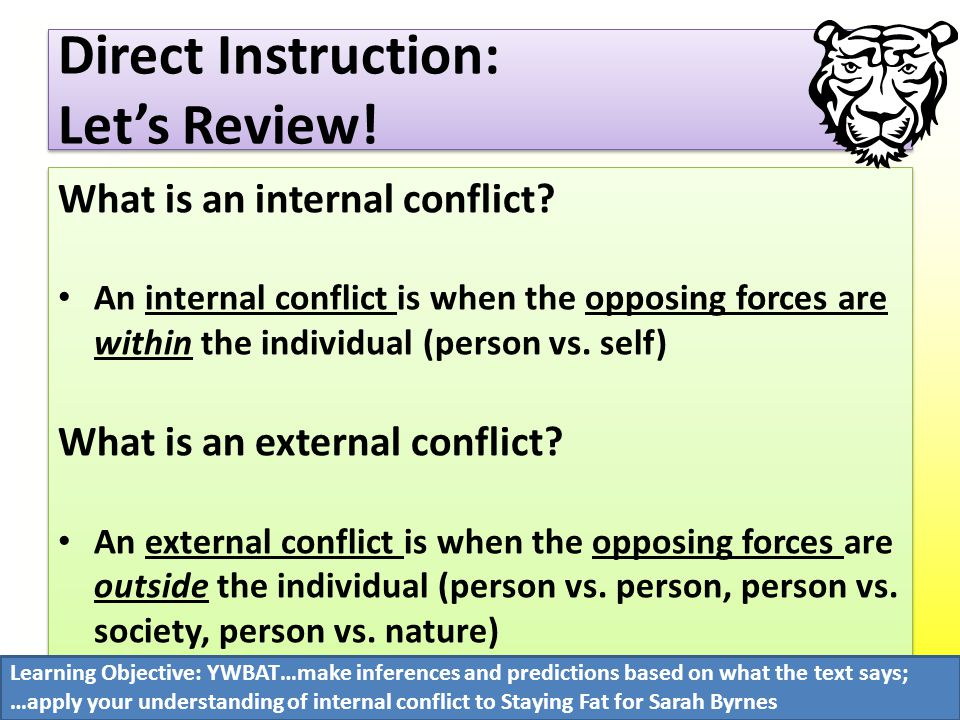Direct Instruction: Let's Review. What is an internal conflict.