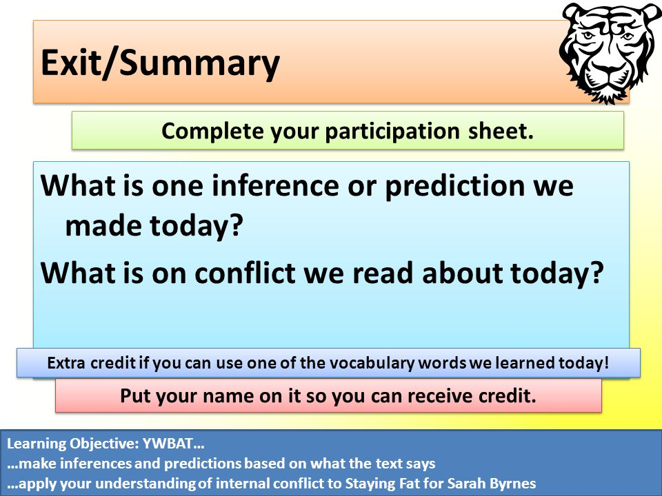 Exit/Summary What is one inference or prediction we made today.