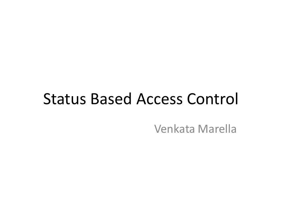 Status Based Access Control Venkata Marella