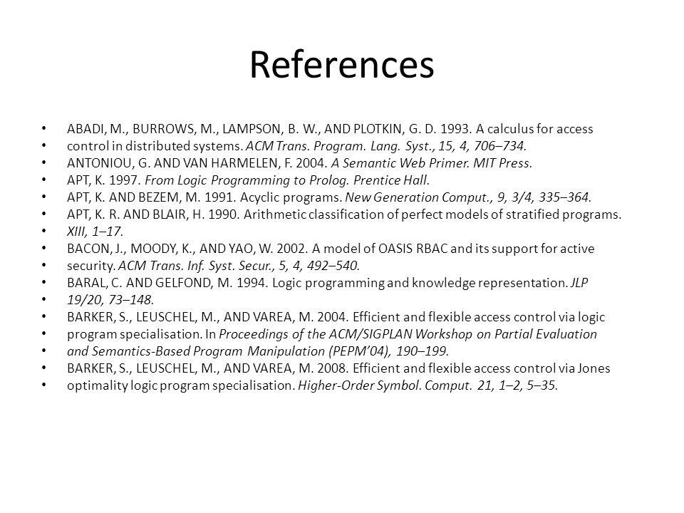 References ABADI, M., BURROWS, M., LAMPSON, B. W., AND PLOTKIN, G.