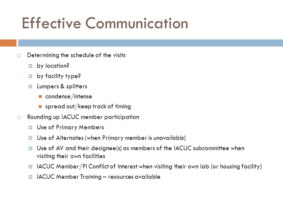 Effective Communication  Determining the schedule of the visits  by location.