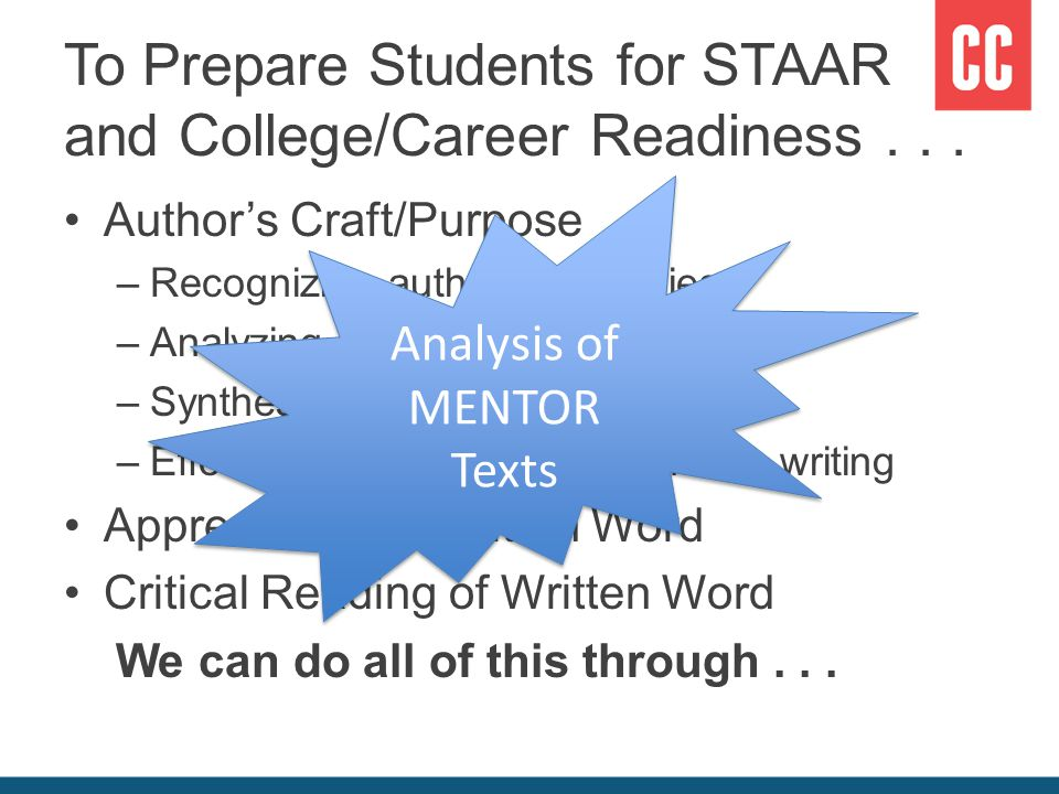 To Prepare Students for STAAR and College/Career Readiness...