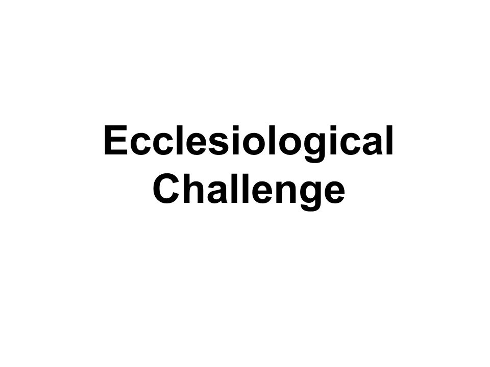 Ecclesiological Challenge