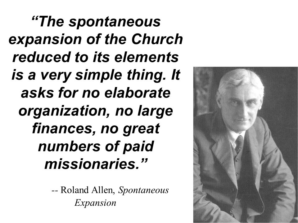 The spontaneous expansion of the Church reduced to its elements is a very simple thing.