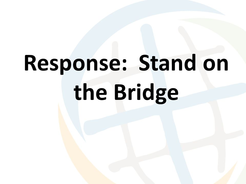 Response: Stand on the Bridge