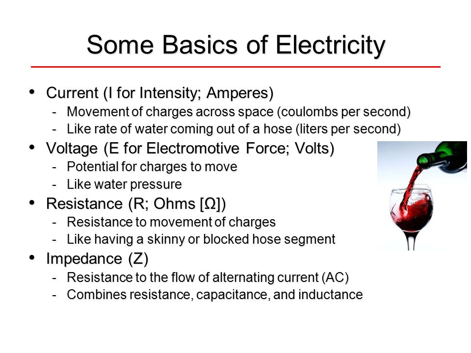 Some Basics of Electricity Current (I for Intensity; Amperes) Current (I for Intensity; Amperes) -Movement of charges across space (coulombs per secon