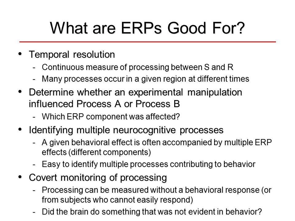 What are ERPs Good For.