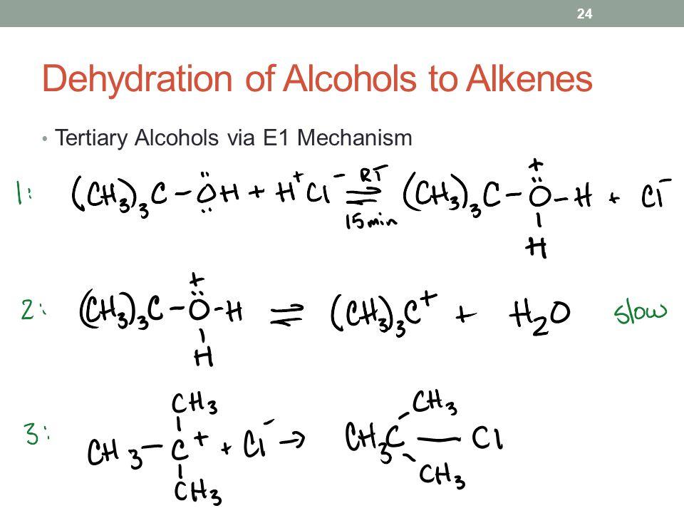 Dehydration of Alcohols to Alkenes Tertiary Alcohols via E1 Mechanism 24