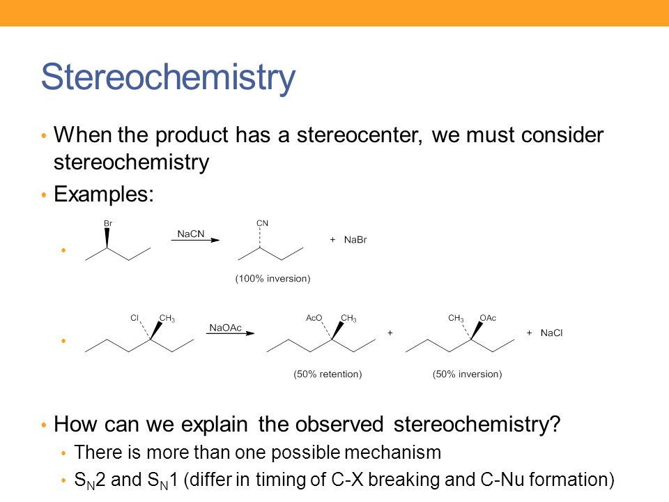 S N 1 Stereochemistry Racemic mixture 50% inversion of configuration 50% retention of configuration Why.