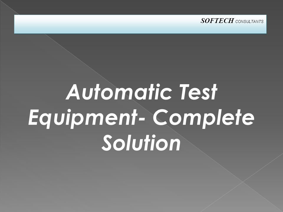 Automatic Test Equipment- Complete Solution SOFTECH CONSULTANTS