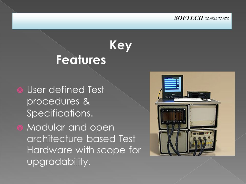 Key Features  User defined Test procedures & Specifications.